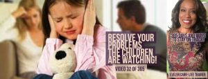 Resolve Your Problems. The Children are Watching! VIDEO N.32 DI 365 MOTIVATIONAL TIPS FOR 2018!