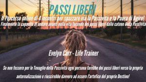 """""""Passi Liberi"""" il Percorso per eliminare l'atteggiamento Passivo!"""